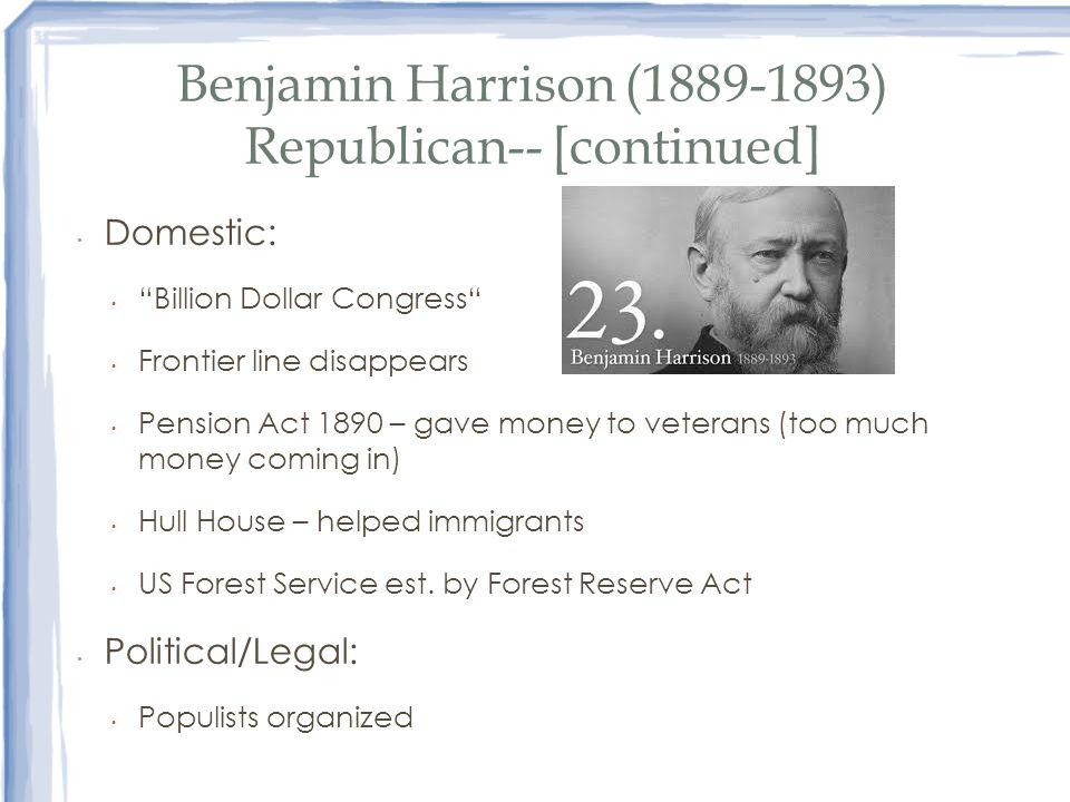 Benjamin Harrison (1889-1893) Republican-- [continued]